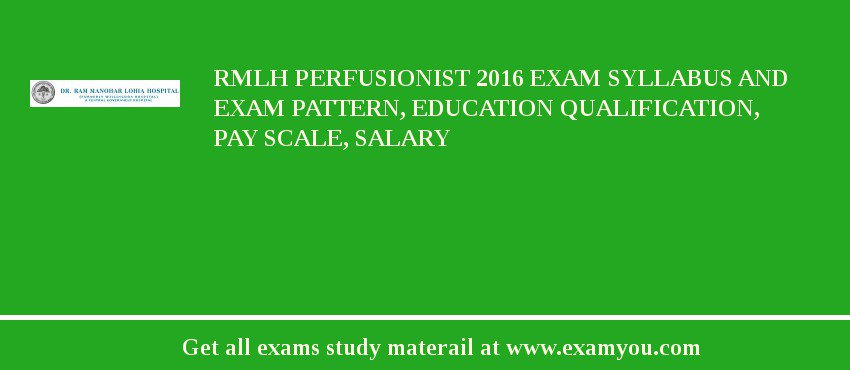 Rmlh Perfusionist 2018 Exam Syllabus And Exam Pattern Education