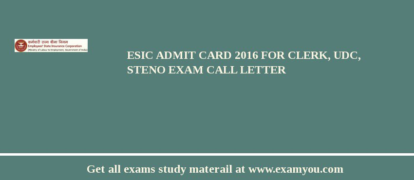 ESIC Admit Card 2017 for Clerk, UDC, Steno Exam Call Letter