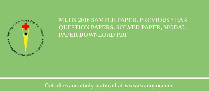 MUHS 2018 Sample Paper, Previous Year Question Papers