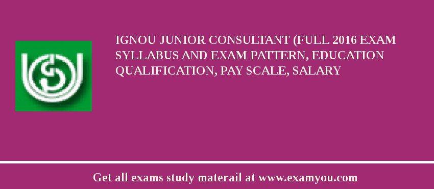Ignou junior consultant full 2018 exam syllabus and exam for Junior consultant
