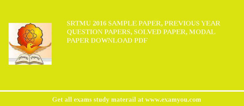 SRTMU 2018 Sample Paper, Previous Year Question Papers