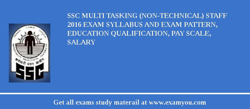 SSC Multi Tasking (Non-Technical) Staff 2018 Exam Syllabus And Exam Pattern, Education Qualification, Pay scale, Salary