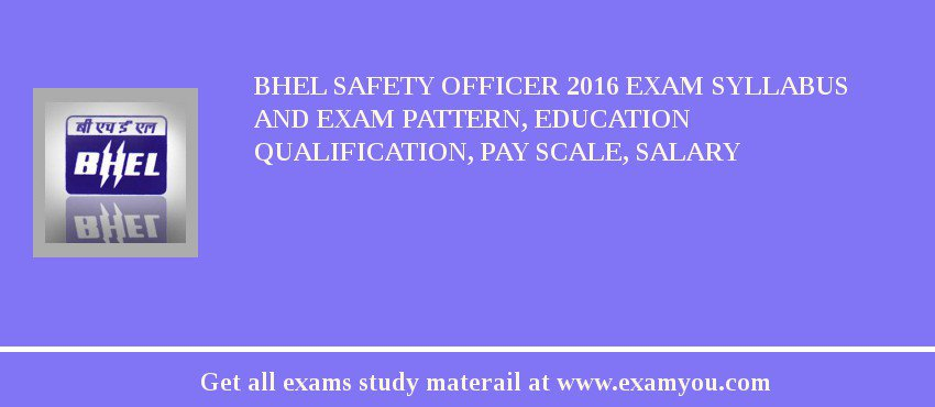 BHEL Safety Officer 2018 Exam Syllabus And Exam Pattern