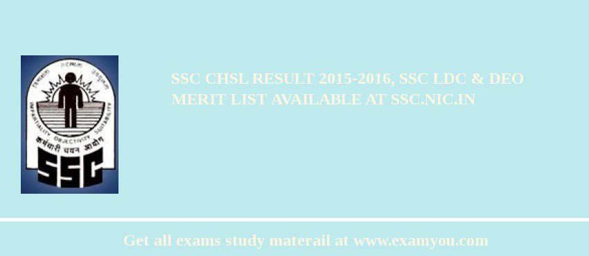 SSC CHSL Result 2017-2016, SSC LDC & DEO Merit List Available at ssc.nic.in
