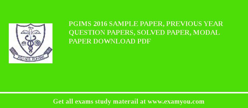 PGIMS (Pt. B.D. Sharma Post Graduate Institute of Medical Sciences) 2017 Sample Paper, Previous Year Question Papers, Solved Paper, Modal Paper Download PDF