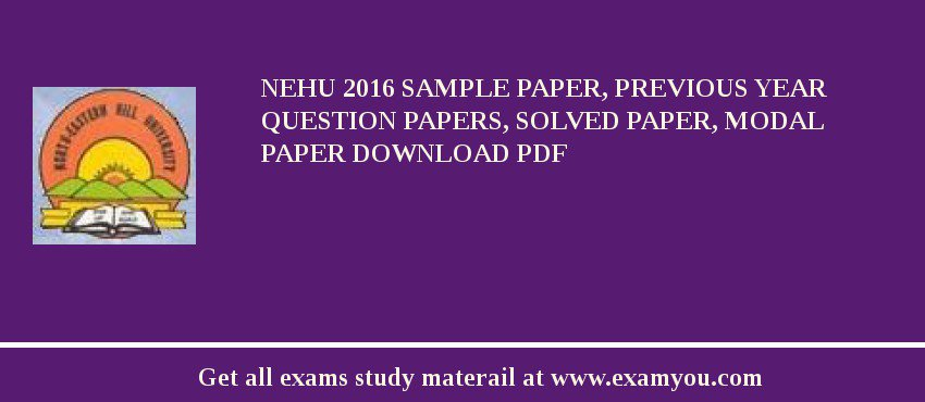 NEHU 2018 Sample Paper, Previous Year Question Papers, Solved Paper