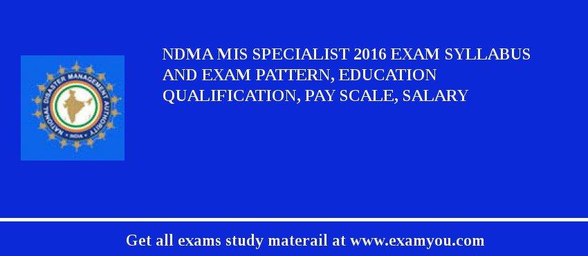 Ndma Mis Specialist 2018 Exam Syllabus And Exam Pattern Education