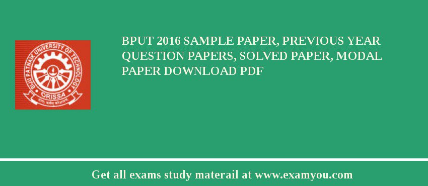 BPUT 2018 Sample Paper, Previous Year Question Papers