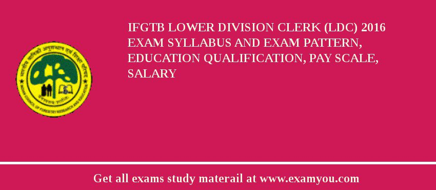 ifgtb lower division clerk ldc 2018 exam syllabus and exam pattern