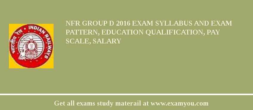 NFR Group D 2018 Exam Syllabus And Exam Pattern, Education