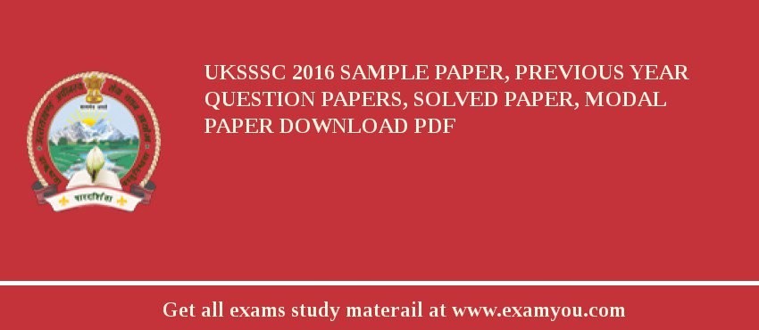 UKSSSC 2017 Sample Paper, Previous Year Question Papers, Solved Paper, Modal Paper Download PDF