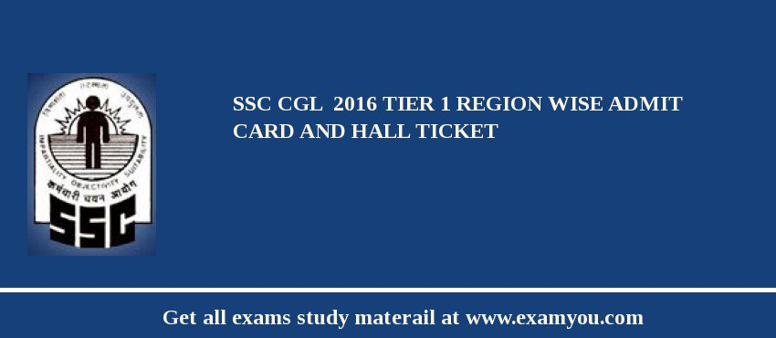 SSC CGL  2017 Tier 1 Region Wise Admit card and Hall Ticket