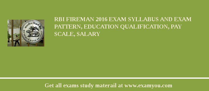 RBI Fireman 2017 Exam Syllabus And Exam Pattern, Education Qualification, Pay scale, Salary