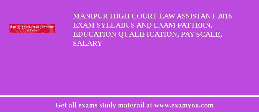 manipur high court law assistant 2018 exam syllabus and exam pattern rh examyou com Legal Asstant Cartoon Assistant