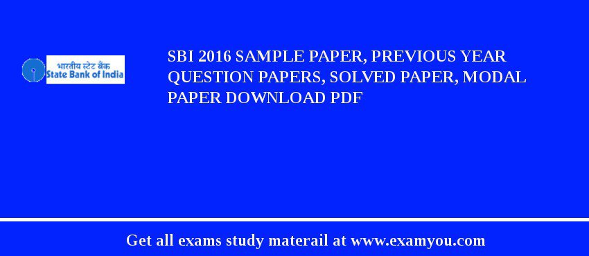 SBI 2017 Sample Paper, Previous Year Question Papers, Solved Paper, Modal Paper Download PDF
