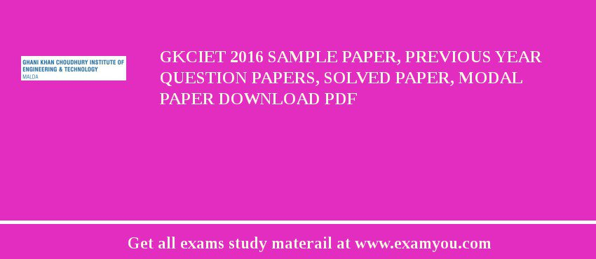 GKCIET 2018 Sample Paper, Previous Year Question Papers