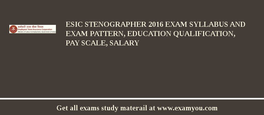 ESIC Stenographer 2018 Exam Syllabus And Exam Pattern