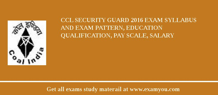 CCL Security Guard 2018 Exam Syllabus And Exam Pattern, Education