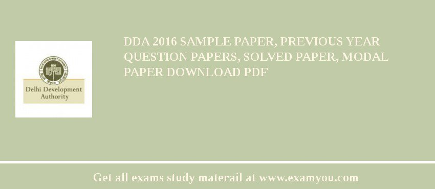 DDA 2017 Sample Paper, Previous Year Question Papers, Solved Paper, Modal Paper Download PDF