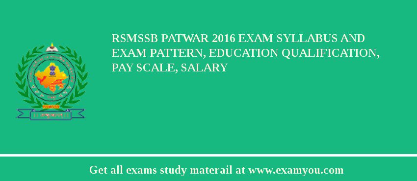 RSMSSB Patwar 2018 Exam Syllabus And Exam Pattern, Education Qualification, Pay scale, Salary