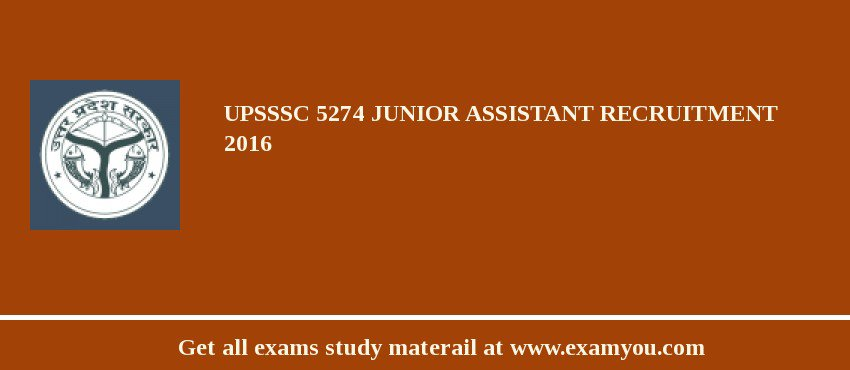 UPSSSC Junior Assistant 5274 posts Recruitment 2017