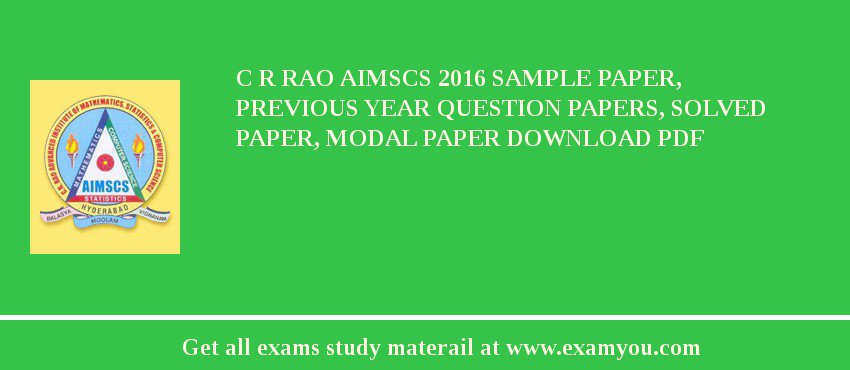 C R Rao AIMSCS 2018 Sample Paper, Previous Year Question Papers