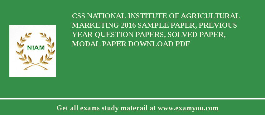 CSS National Institute of Agricultural Marketing 2018 Sample Paper