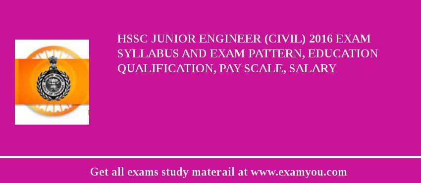 HSSC Junior Engineer (Civil) 2018 Exam Syllabus And Exam Pattern, Education Qualification, Pay scale, Salary