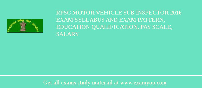 RPSC Motor Vehicle Sub Inspector 2018 Exam Syllabus And Exam Pattern, Education Qualification, Pay scale, Salary