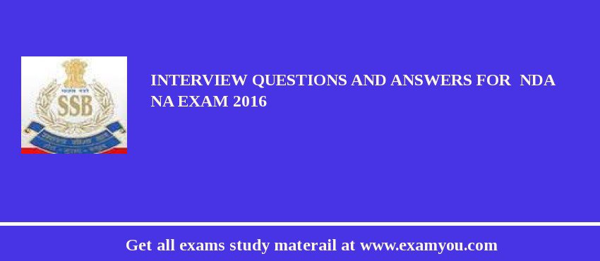 Interview Questions And Answers For  NDA NA Exam 2017