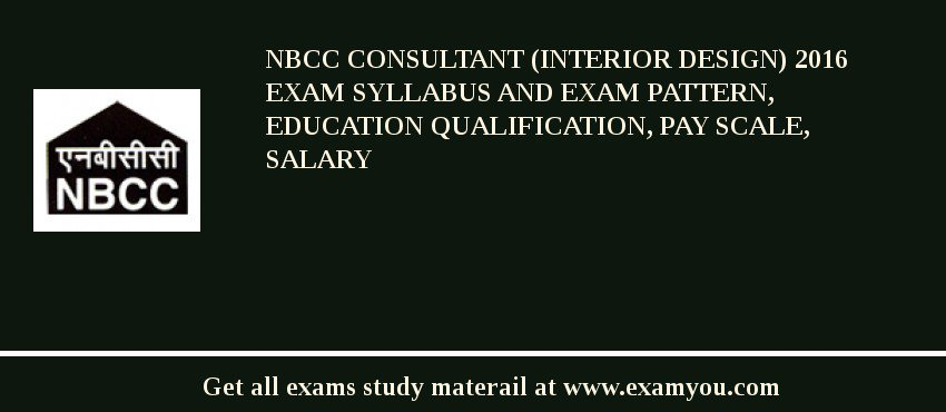 NBCC Consultant Interior Design 2017 Exam Syllabus And Pattern Education Qualification