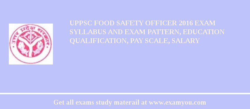 UPPSC Food Safety Officer 2018 Exam Syllabus And Exam ...
