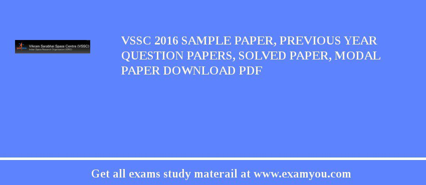 VSSC 2018 Sample Paper, Previous Year Question Papers, Solved Paper, Modal Paper Download PDF