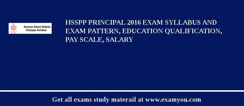 HSSPP Principal 2018 Exam Syllabus And Exam Pattern, Education Qualification, Pay scale, Salary
