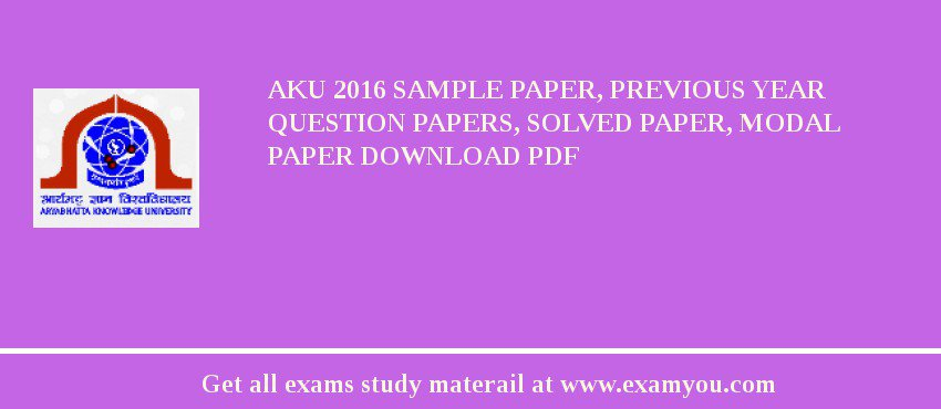 AKU 2018 Sample Paper, Previous Year Question Papers, Solved