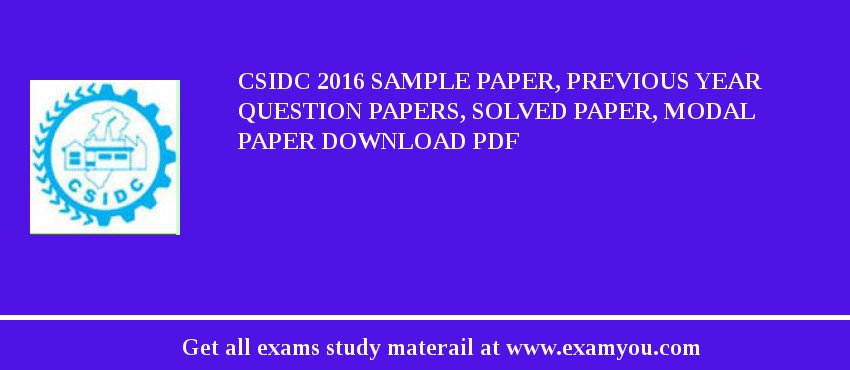 CSIDC 2017 Sample Paper, Previous Year Question Papers, Solved Paper, Modal Paper Download PDF