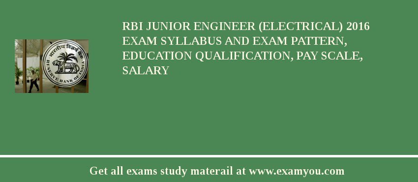 RBI Junior Engineer (Electrical) 2018 Exam Syllabus And Exam Pattern, Education Qualification, Pay scale, Salary
