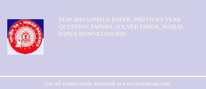 dlw 2018 sample paper previous year question papers solved paper