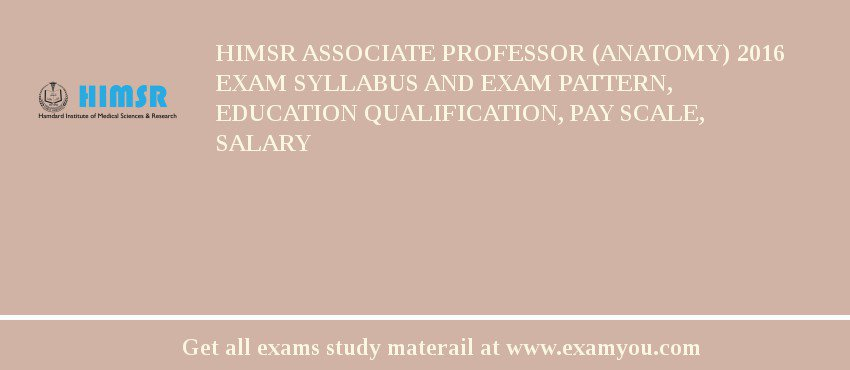Himsr Associate Professor Anatomy 2018 Exam Syllabus And Exam