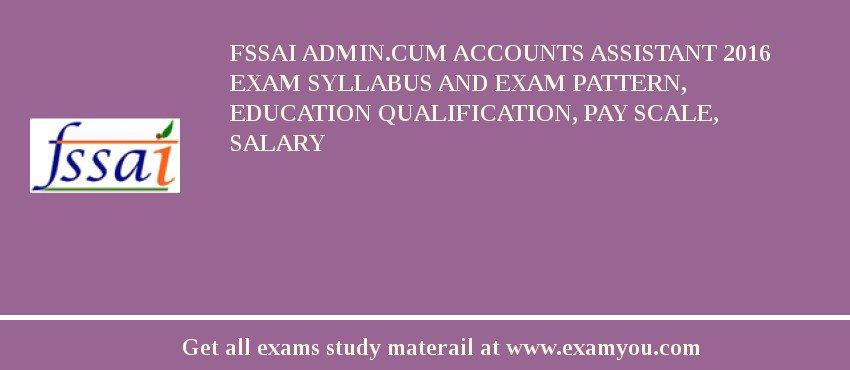FSSAI Admin.Cum Accounts Assistant 2018 Exam Syllabus And ...