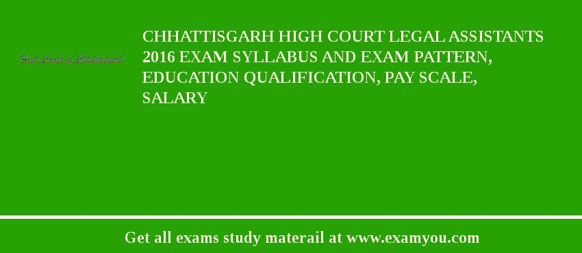 chhattisgarh high court legal assistants 2018 exam syllabus and exam rh examyou com Judicial Assistant Resume Legal Services