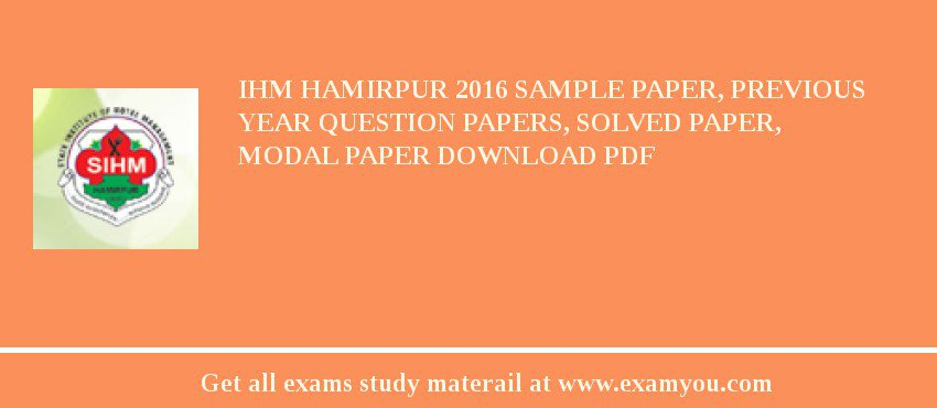 IHM Hamirpur 2017 Sample Paper, Previous Year Question Papers, Solved Paper, Modal Paper Download PDF