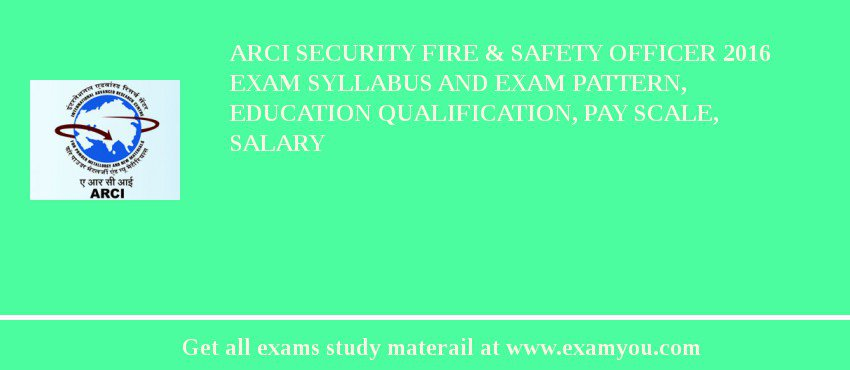ARCI Security Fire & Safety Officer 2018 Exam Syllabus And