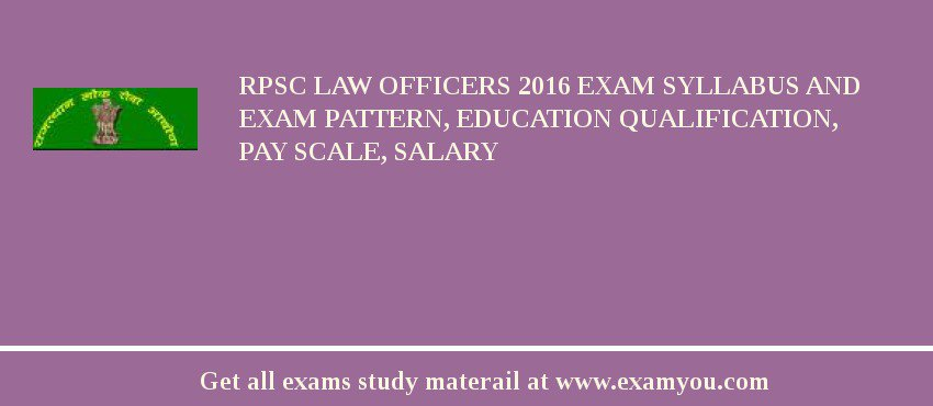 RPSC Law officers 2017 Exam Syllabus And Exam Pattern, Education Qualification, Pay scale, Salary