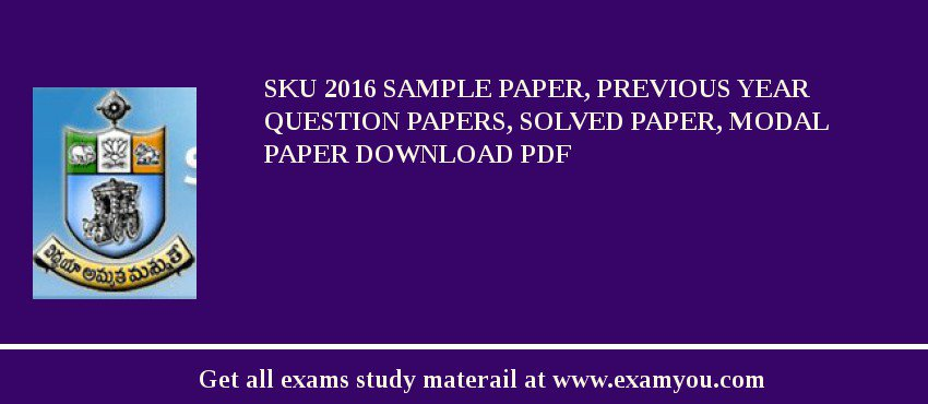 SKU 2018 Sample Paper, Previous Year Question Papers, Solved