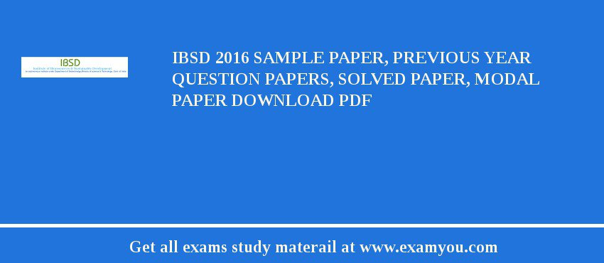 IBSD 2017 Sample Paper, Previous Year Question Papers, Solved Paper, Modal Paper Download PDF