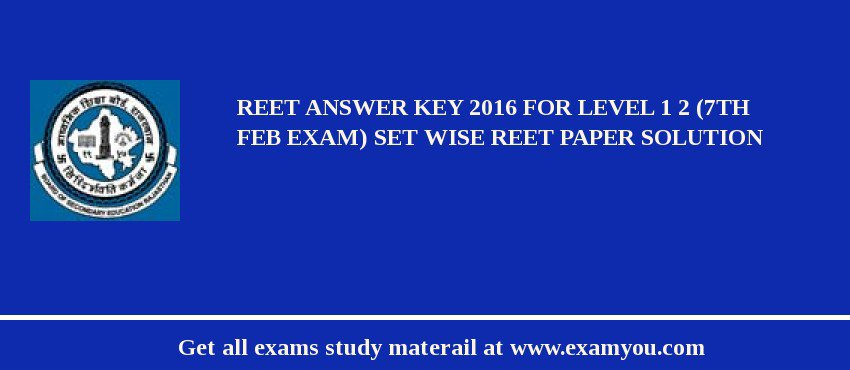 Answer Key for REET 2017 for Level 1 and 2 (7th Febuary Exam) Set Wise REET Paper Solution