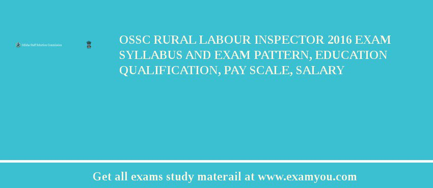 OSSC Rural Labour Inspector 2017 Exam Syllabus And Exam Pattern, Education Qualification, Pay scale, Salary