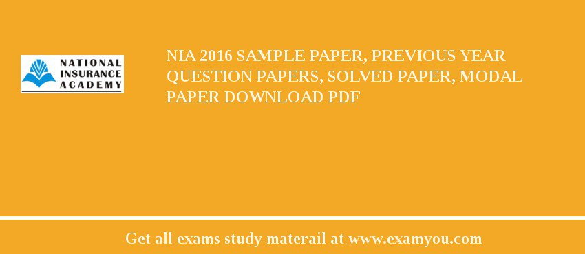 NIA (National Insurance Academy) 2018 Sample Paper, Previous Year Question Papers, Solved Paper, Modal Paper Download PDF