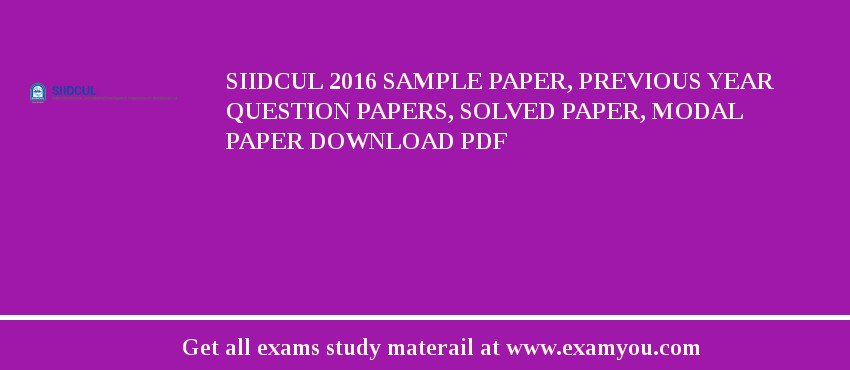 SIIDCUL 2017 Sample Paper, Previous Year Question Papers, Solved Paper, Modal Paper Download PDF